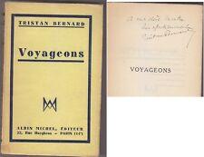 C1 Tristan BERNARD - VOYAGEONS 1933 EO SP Envoi DEDICACE Signed AUTOGRAPHE