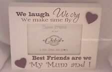 """Photo Frame We Laught We Cry Best Friends Mum & I Hearts Wood Cream 4x6"""" F1462C"""