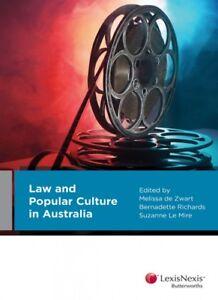 Law and Popular Culture in Australia (1st Ed.)  by Richards, de Zwart & Le Mire