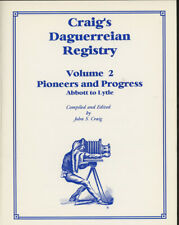 John S Craig / Craig's Daguerreian Registry Volume 2 Pioneers and Progress 1st