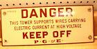 PORCELAIN DANGER KEEP OFF PG&E TOWER SIGN