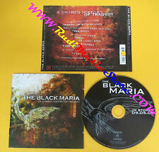 CD THE BLACK MARIA A Shared History Of Tragedy 2006 Us VR 320 no lp mc dvd (CS8)