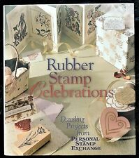 Rubber Stamp Celebrations Dazzling Projects Personal Stamp Exchange HC/DJ c1998
