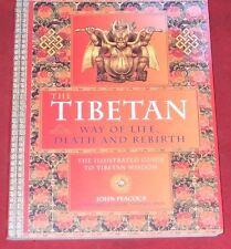 THE TIBETAN WAY OF LIFE, DEATH AND REBIRTH ~ John Peacock