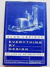 Alan Lapidus Everything by Design My Life As an Architect  1st Edition