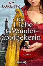 Die Liebe der Wanderapothekerin: Roman von Lorentz, Iny | Buch | Zustand gut
