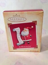 HALLMARK 2004 SO MUCH TO DO SANTA CLAUS CHECKING LIST CHRISTMAS ORNAMENT MIB b2m
