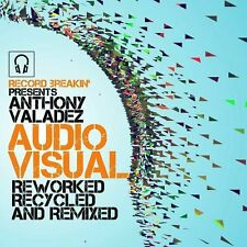 Anthony Valadez - Audio / Visual: Reworked Recycled And Remixed (CD)