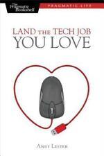 Land the Tech Job You Love (Paperback or Softback)