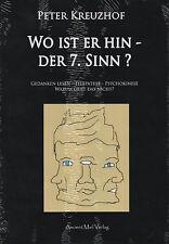 WO IST ER HIN - DER 7. SINN ? - Gedanken Lesen - Telepathie - Psychokinese BUCH
