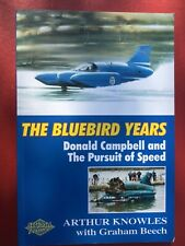 THE BLUEBIRD YEARS DONALD CAMPBELL THE PURSUIT OF SPEED LAKE DISTRICT CONISTON