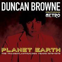 Duncan Browne featuring Metro - Planet Earth: The Transatlantic / [CD]