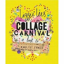 Collage Carnival: A Book to Colour, Cut & Paste Your Way to Creative Heaven!, Li