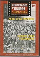 DVD REPORTAGE DE GUERRE 1939-1945 N° 36--PARIS & PROVENCE/DEPARTS ALLEMAGNE/RAF
