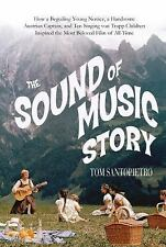 The Sound of Music Story: How A Beguiling Young Novice, A Handsome-ExLibrary