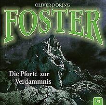 Foster 03 - Die Pforte zur Verdammnis de Oliver Döring | CD | état très bon
