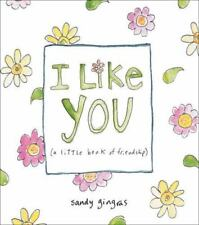 I Like You: (a little book of friendship) by Gingras, Sandy