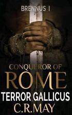 Brennus ~ Conqueror of Rome: Terror Gallicus by C. May (2014, Paperback)
