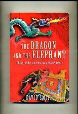 David Smith # THE DRAGON AND THE ELEPHANT # Profile Books 2007