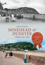 Minehead & Dunster Through Time, Very Good Condition Book, Haines, Simon, ISBN 9