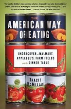 The American Way of Eating : Undercover at Walmart, Applebee's, Farm Fields NEW