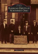 Images of Rail: Railroad Depots of Northwest Ohio by Mark J. Camp SIGNED