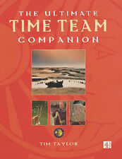 The Ultimate Time Team Companion: An Alternative History of Britain, Taylor, Tim