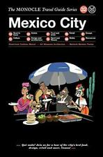 Mexico City The Monocle Voyage Guide Séries Par Tyler Brule ; Andrew Tuck; Joe
