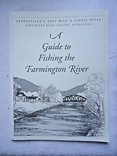 A GUIDE TO FISHING THE FARMINGTON RIVER ANGLER'S ASSOCIATION CONNECTICUTS BOOK
