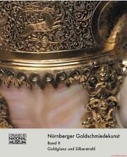 Fachbuch Nürnberger Goldschmiedekunst 1541-1868 Bd. 2 Goldglanz und Silberstrahl