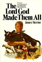 The Lord God Made Them All [ Herriot, James ] Used - Acceptable