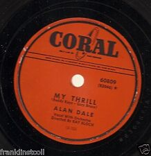 Alan Dale on 78 rpm Coral 60809: You're My Destiny/My Thrill