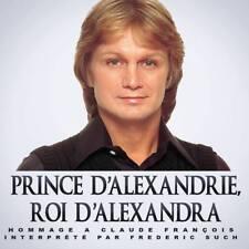 CD Prince d'Alexandrie Roi d'Alexandra (Hommage à Claude François) par Frédéric