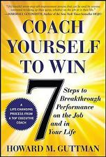 Coach Yourself to Win: 7 Steps to Breakthrough Performance on the Job-ExLibrary