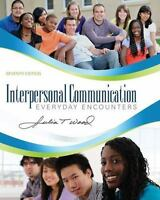 Interpersonal Communication : Everyday Encounters by Julia T. Wood (2012, Paperb