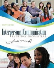 Interpersonal Communication : Everyday Encounters by Julia T. Wood PRE-OWNED
