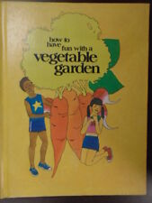 How to have fun with a vegetable garden, by Creative Education, Inc. (Mankato, M