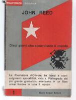 JOHN REED DIECI GIORNI CHE SCONVOLSERO IL MONDO EINAUDI 1946 PRIMA EDIZIONE