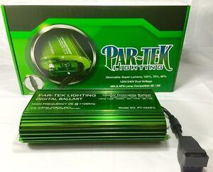 PAR-TEK LIGHTING 1000w Digital Ballast 120V/240V MH/HPS Lamps SAVE W/ BAY HYDRO