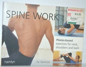 Spine Work Pilates Based Exercises For Neck Shoulders & Back Stanmore 2002