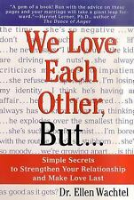 We Love Each Other, But... : Simple Secrets to Strengthen Your Relationship...