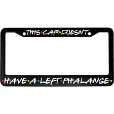 This Car Doesn't Have A Left Phalange Friends Aluminum Car License Plate Frame