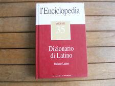 L'ENCICLOPEDIA volume 35 DIZIONARIO DI LATINO - Italiano-Latino