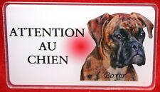 Boxer Plaque ATTENTION AU CHIEN Panneau Avertissement Pancarte P7