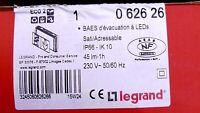 BAES  LEGRAND  à LED'S 45Lm-1h   0 626 26  BLOC D'ECLAIRAGE D'EVACUATION
