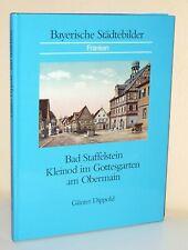 Bad Staffelstein. Kleinod im Gottesgarten am Obermain