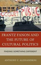 Frantz Fanon and the Future of Cultural Politics : Finding Something...
