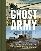 The Ghost Army Of World War II by Rick Beyer