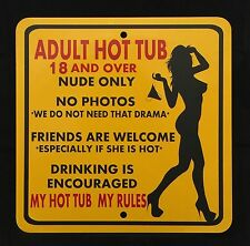 Adult Hot Tub Rules 18 and up 12 inch by 12 inch metal sign Pool Spa