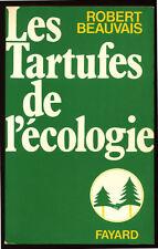 ROBERT BEAUVAIS, LES TARTUFES DE L'ÉCOLOGIE